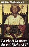eBook: La vie et la mort du roi Richard II