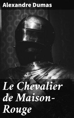 eBook: Le Chevalier de Maison-Rouge