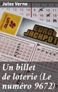 eBook: Un billet de loterie (Le numéro 9672)