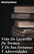 eBook: Vida De Lazarillo De Tormes Y De Sus Fortunas Y Adversidades