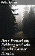 eBook: Herr Wenzel auf Rehberg und sein Knecht Kaspar Dinckel
