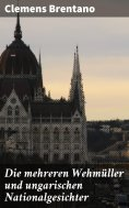 eBook: Die mehreren Wehmüller und ungarischen Nationalgesichter