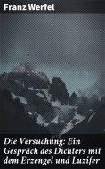 eBook: Die Versuchung: Ein Gespräch des Dichters mit dem Erzengel und Luzifer