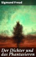 ebook: Der Dichter und das Phantasieren