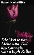 ebook: Die Weise von Liebe und Tod des Cornets Christoph Rilke