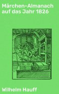 ebook: Märchen-Almanach auf das Jahr 1826