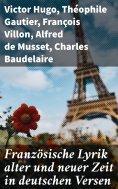 ebook: Französische Lyrik alter und neuer Zeit in deutschen Versen
