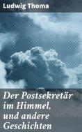 ebook: Der Postsekretär im Himmel, und andere Geschichten