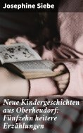 ebook: Neue Kindergeschichten aus Oberheudorf: Fünfzehn heitere Erzählungen