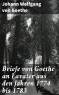 ebook: Briefe von Goethe an Lavater aus den Jahren 1774 bis 1783