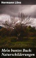 eBook: Mein buntes Buch: Naturschilderungen