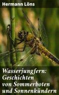 ebook: Wasserjungfern: Geschichten von Sommerboten und Sonnenkündern