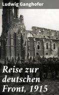 eBook: Reise zur deutschen Front, 1915