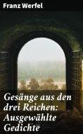eBook: Gesänge aus den drei Reichen: Ausgewählte Gedichte