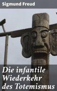 eBook: Die infantile Wiederkehr des Totemismus