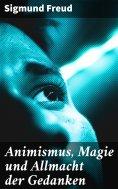 eBook: Animismus, Magie und Allmacht der Gedanken