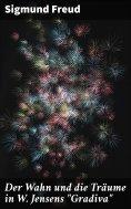 """ebook: Der Wahn und die Träume in W. Jensens """"Gradiva"""""""