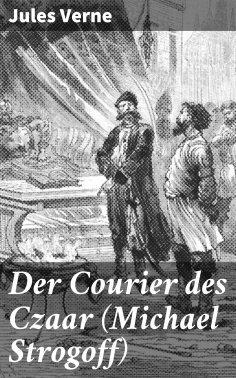 eBook: Der Courier des Czaar (Michael Strogoff)