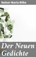 ebook: Der Neuen Gedichte