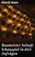eBook: Baumeister Solneß: Schauspiel in drei Aufzügen