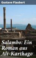 eBook: Salambo: Ein Roman aus Alt-Karthago
