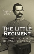 eBook: The Little Regiment and Other Episodes from the American Civil War