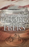 eBook: The Complete Novels of Georg Ebers