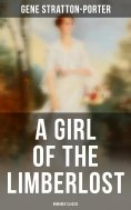 ebook: A Girl of the Limberlost (Romance Classic)