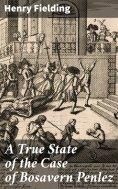 ebook: A True State of the Case of Bosavern Penlez