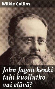 eBook: John Jagon henki tahi kuollutko vai elävä?
