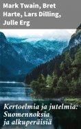 eBook: Kertoelmia ja jutelmia: Suomennoksia ja alkuperäisiä