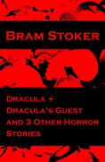 eBook: Dracula + Dracula's Guest and 3 Other Horror Stories
