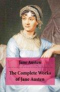 eBook: The Complete Works of Jane Austen (Unabridged)