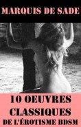 eBook: 10 Oeuvres du Marquis de Sade (Classiques de l'érotisme BDSM)