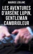 ebook: Les aventures d'Arsène Lupin, gentleman cambrioleur