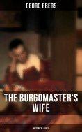 eBook: The Burgomaster's Wife (Historical Novel)