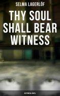 ebook: Thy Soul Shall Bear Witness (Historical Novel)