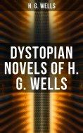 eBook: Dystopian Novels of H. G. Wells