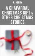 eBook: A Chaparral Christmas Gift & Other Christmas Stories