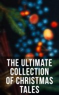 eBook: The Ultimate Collection of Christmas Tales