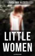 eBook: Little Women (Illustrated Edition)