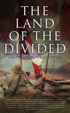 eBook: The Land of the Divided:  American Civil War Collection