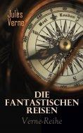 eBook: Die fantastischen Reisen: Verne-Abenteuer-Reihe