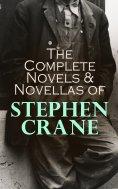 eBook: The Complete Novels & Novellas of Stephen Crane