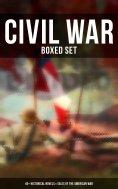eBook: Civil War - Boxed Set: 40+ Historical Novels & Tales of the American War