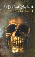 eBook: The Greatest Works of H. P. Lovecraft