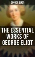 eBook: The Essential Works of George Eliot