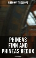 ebook: Phineas Finn and Phineas Redux (Historical Novel)