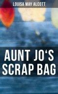 eBook: Aunt Jo's Scrap Bag