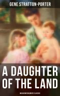 ebook: A Daughter of the Land (Musaicum Children's Classics)